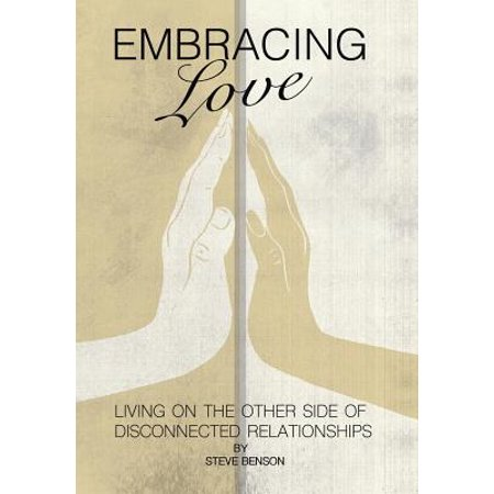 1551007757 embracing love living on the other side of disconnected relationships