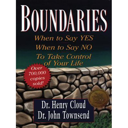 1551097601 boundaries when to say yes when to say no to take control of your life