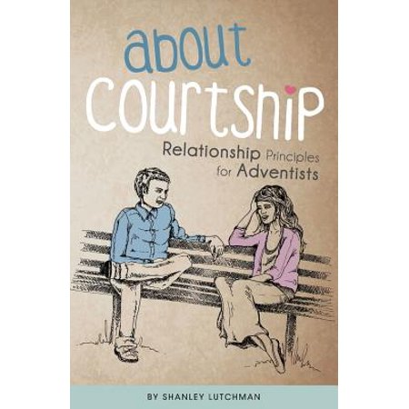 about courtship relationship principles for adventists