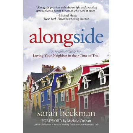 alongside a practical guide for loving your neighbor in their time of trial