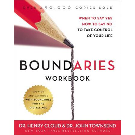 boundaries workbook when to say yes how to say no to take control of your life