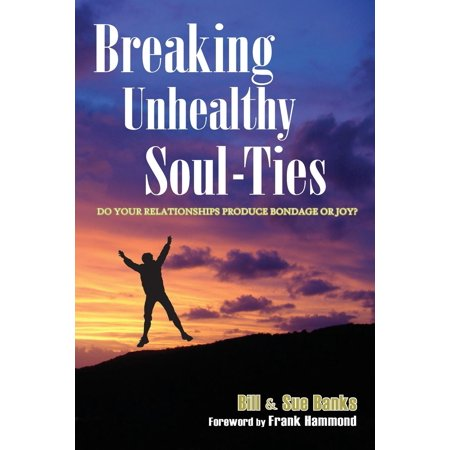 breaking unhealthy soul ties do your relationships produce bondage or joy