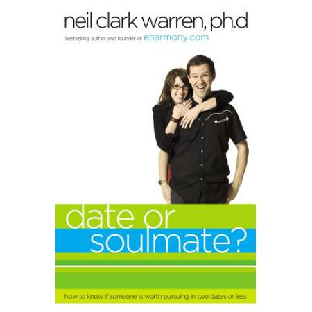 date or soul mate how to know if someone is worth pursuing in two dates or less