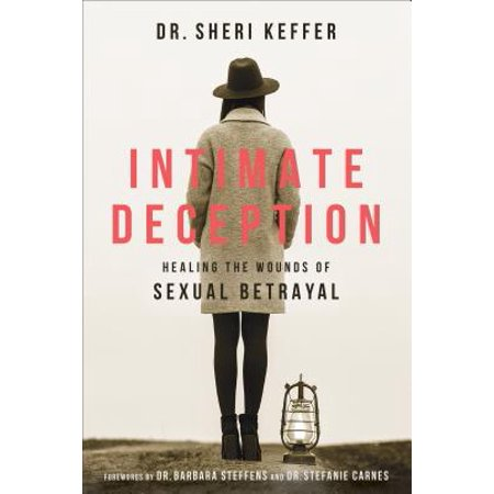 intimate deception healing the wounds of sexual betrayal
