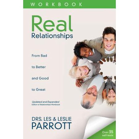 real relationships workbook from bad to better and good to great
