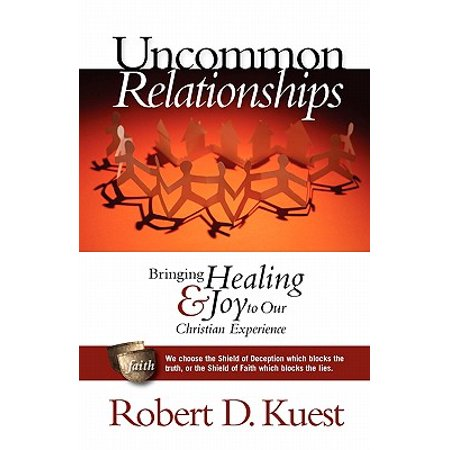 uncommon relationships bringing healing and joy to our christian experience