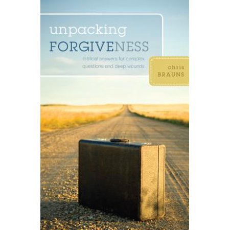 unpacking forgiveness biblical answers for complex questions and deep wounds