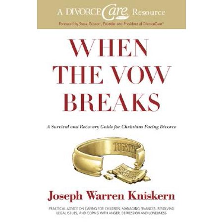 when the vow breaks a survival and recovery guide for christians facing divorce