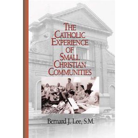 catholic experience of small christian communities the ebook