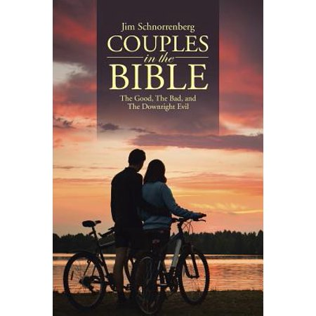 couples in the bible the good the bad and the downright evil