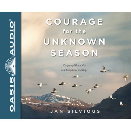 courage for the unknown season navigating whats next with confidence and hope