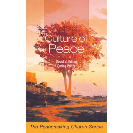 culture of peace the peacemaking church series