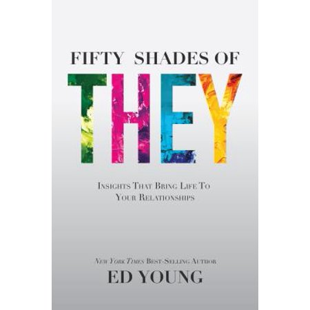 fifty shades of they insights that bring life to your relationships