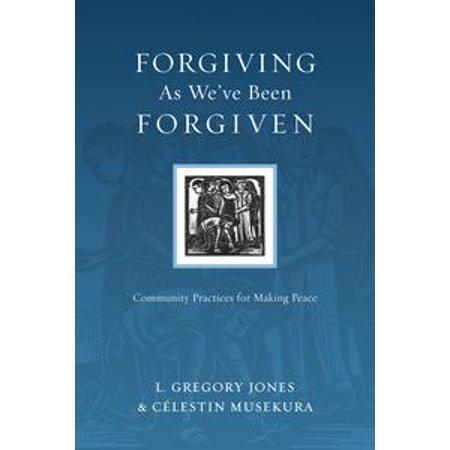 forgiving as weve been forgiven ebook