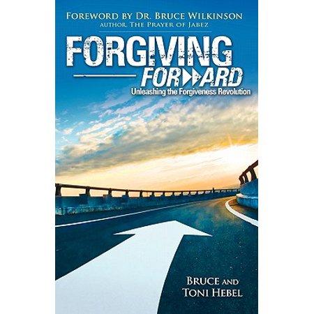 forgiving forward unleashing the forgiveness revolution
