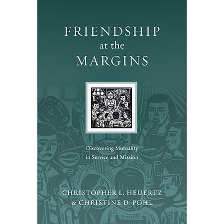 friendship at the margins discovering mutuality in service and mission
