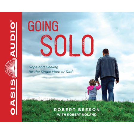 going solo library edition hope and healing for the single mom or dad