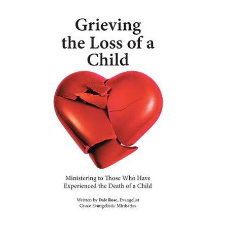 grieving the loss of a child ministering to those who have experienced the death of a child