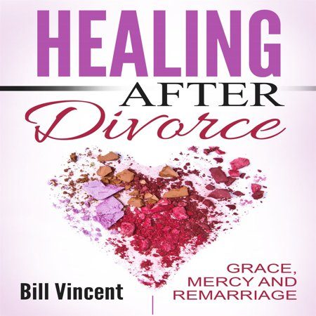 healing after divorce grace mercy and remarriage audiobook