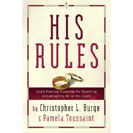 his rules gods practical road map for becoming and attracting mr or mrs right