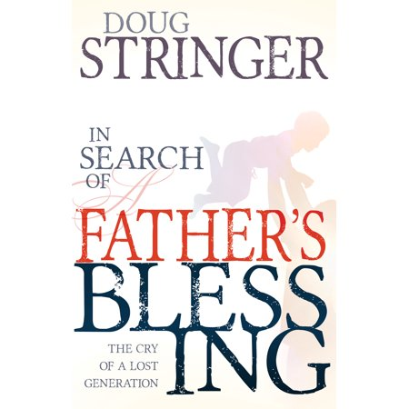 In Search of a Father's Blessing : The Cry of a Lost Generation