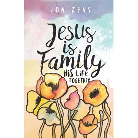 jesus is family his life together