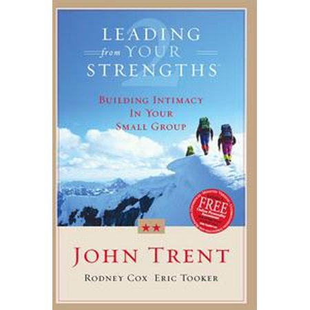 leading from your strengths 2 building intimacy in your small group ebook
