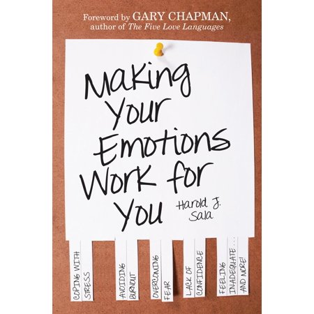 Making Your Emotions Work for You - eBook