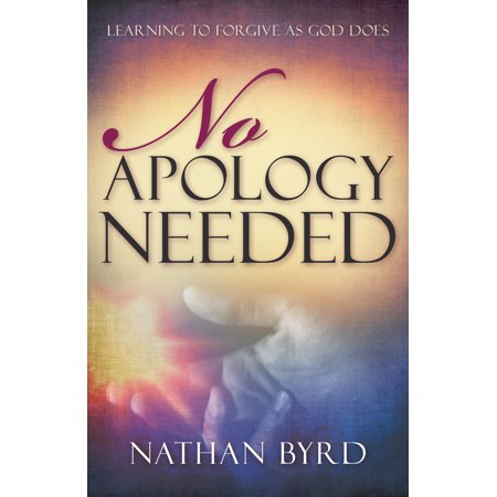 no apology needed learning to forgive as god does