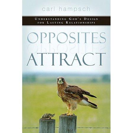 opposites attract understanding gods design for lasting relationships
