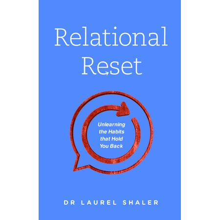 relational reset unlearning the habits that hold you back