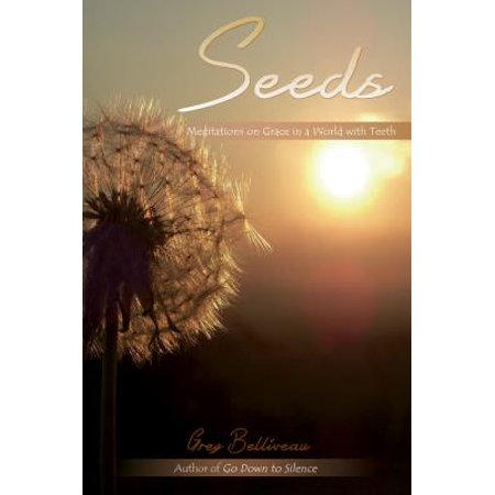 seeds meditations on grace in a world with teeth