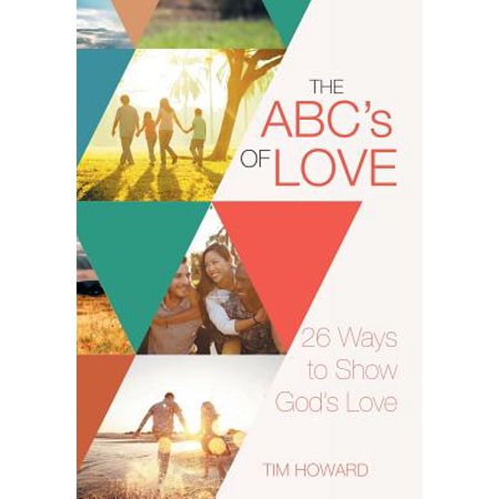 the abcs of love 26 ways to show gods love