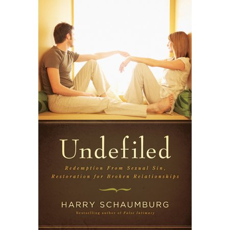 undefiled redemption from sexual sin restoration for broken relationships
