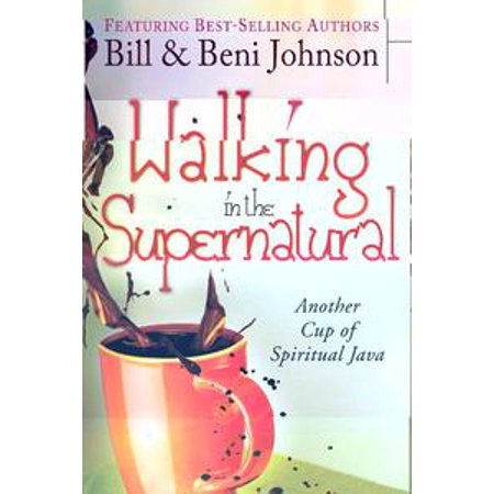 walking in the supernatural another cup of spiritual java ebook