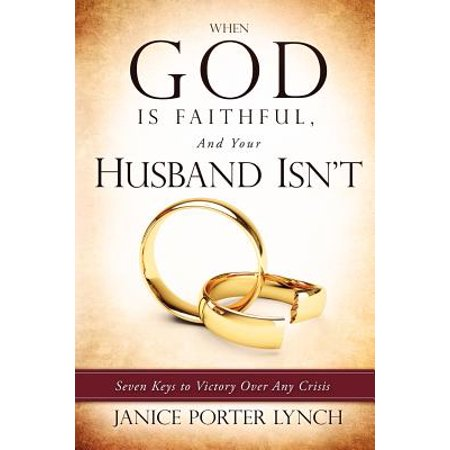 when god is faithful and your husband isnt