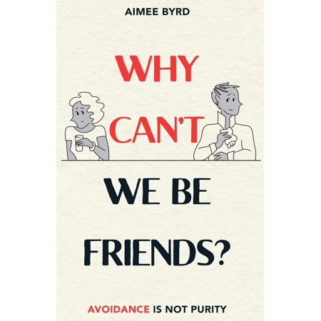 why cant we be friends avoidance is not purity