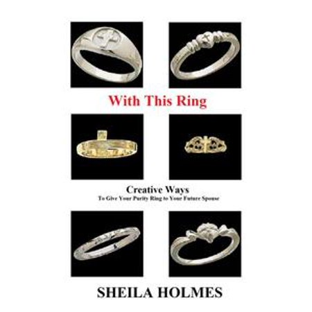 with this ring creative ways to give your purity ring to your future spouse ebook