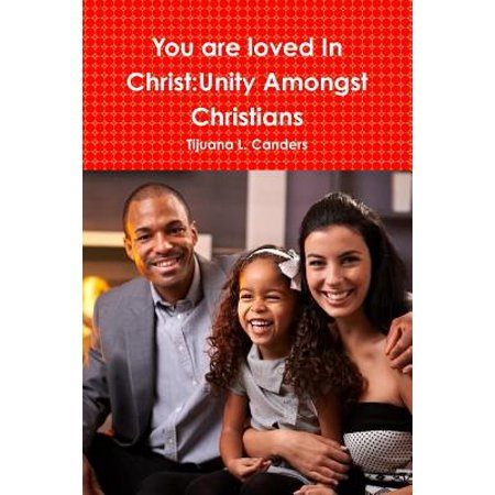you are loved in christ unity amongst christians