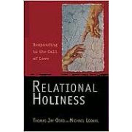 1555231846 813 relational holiness responding to the call of love