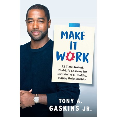 1555426739 681 make it work 22 time tested real life lessons for sustaining a healthy happy relationship