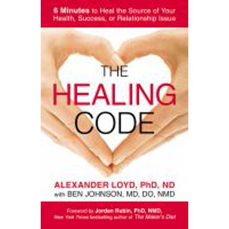 1555581442 300 the healing code 6 minutes to heal the source of your health success or relationship issue