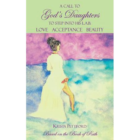 a call to gods daughters to step into his l a b love acceptance beauty ebook