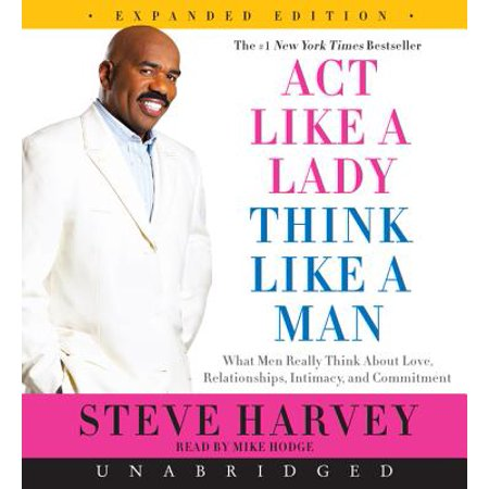 act like a lady think like a man what men really think about love relationships intimacy and