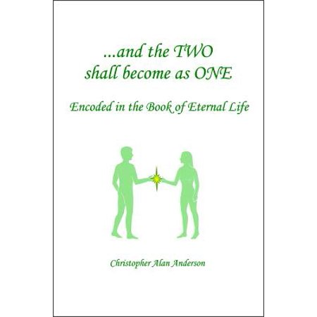 and the two shall become as one encoded in the book of eternal life ebook
