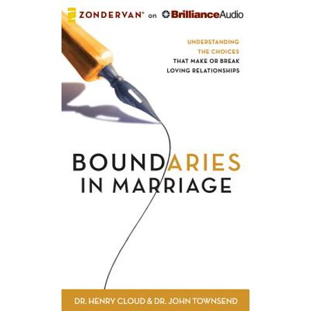 boundaries in marriage understanding the choices that make or break loving relationships