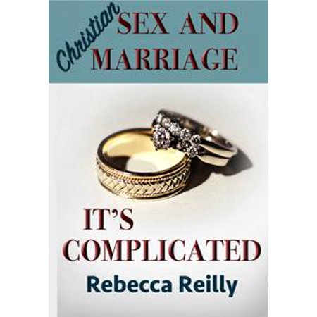 christian sex and marriage its complicated ebook