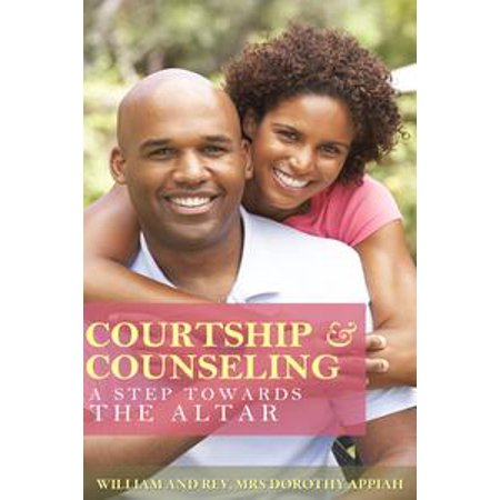 courtship and counselling a step towards the altar ebook