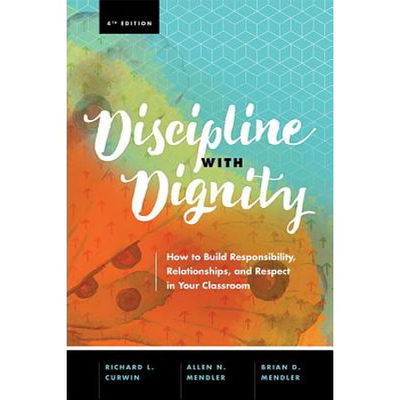 discipline with dignity 4th edition how to build responsibility relationships and respect in yo