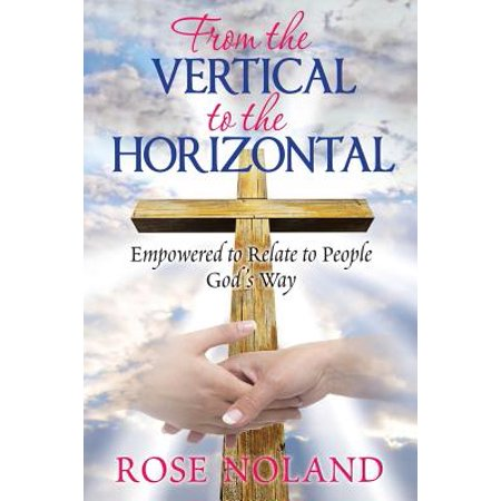 from the vertical to the horizontal empowered to relate to people gods way